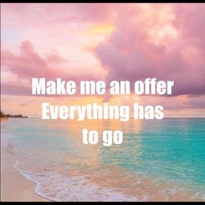 Everything has to go 💗